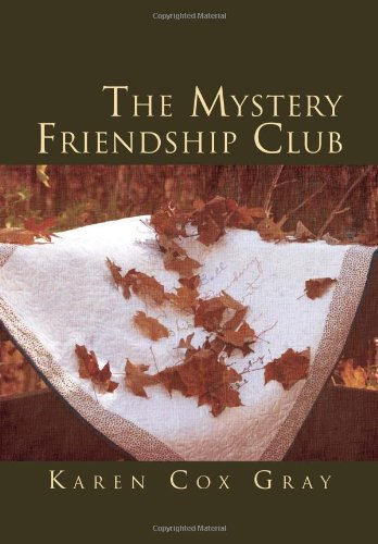 The Mystery Friendship Club: Karen Cox Gray