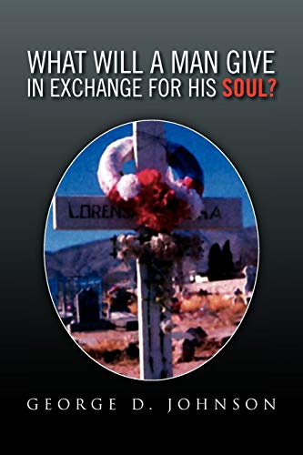 What Will a Man Give in Exchange for His Soul?: Johnson, George D.