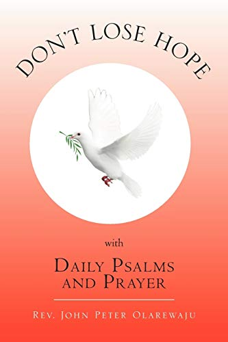 Dont Lose Hope with Daily Psalms and Prayer: Rev. John Peter Olarewaju