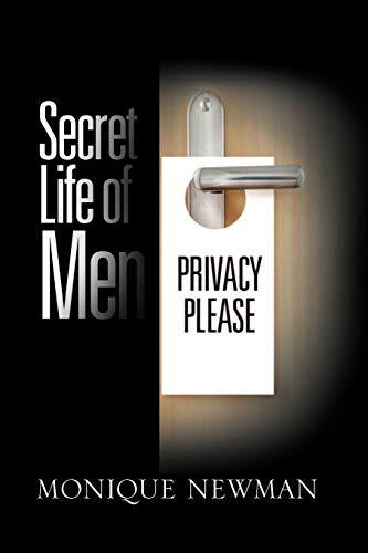Secret Life of Men: Monique Newman