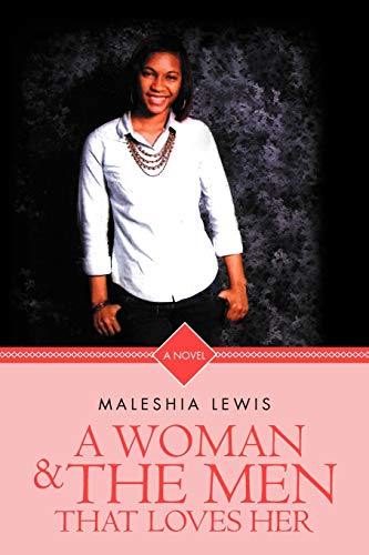 A Woman and The Men That Loves Her: Maleshia Lewis