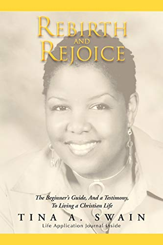 Rebirth and Rejoice: The Beginner's Guide, and: Tina A. Swain