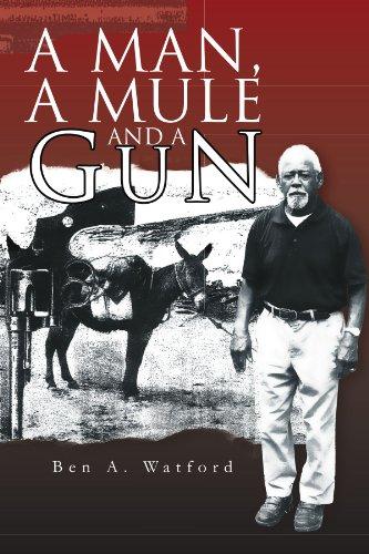 9781465385079: A Man, A Mule And A Gun