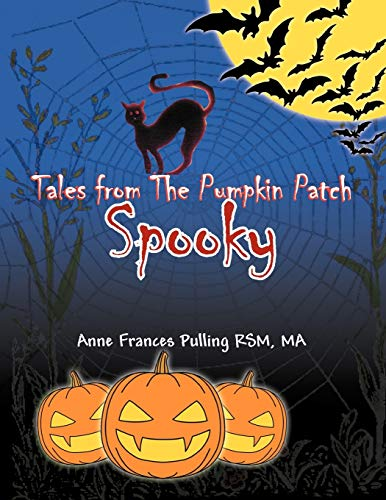9781465387479: Tales from the Pumpkin Patch Spooky: Kitten Who Wanted to Fly