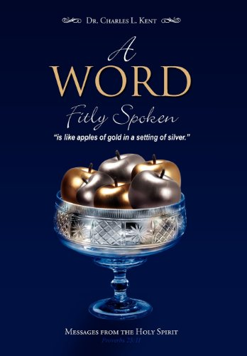 9781465387554: A WORD FITLY SPOKEN: Messages from the Holy Spirit