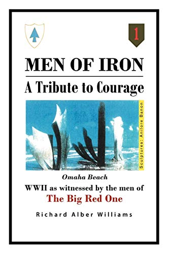 9781465387868: Men of Iron: A Tribute to Courage