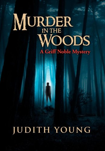 9781465387905: Murder in the Woods: A Griff Noble Mystery
