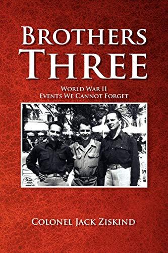 Brothers Three: World War II Events We: Colonel Jack Ziskind