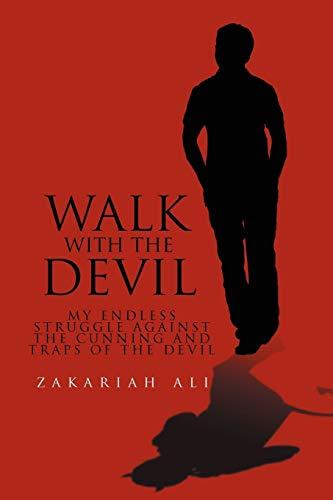 Walk with the Devil: My Endless Struggle: Ali, Zakariah