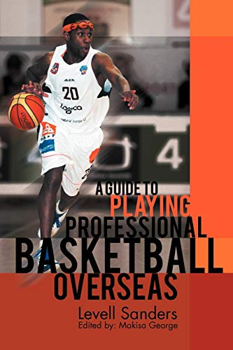 A Guide to Playing Professional Basketball Overseas: Levell Sanders