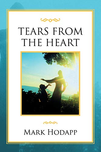 9781465389381: Tears from the Heart