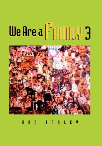 We Are a Family 3: Bob Traley