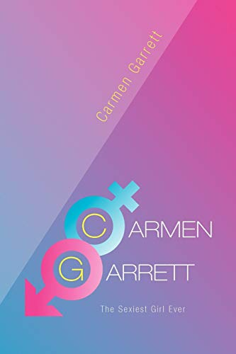 9781465393760: Carmen Garrett: The Sexiest Girl Ever