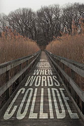 When Words Collide: Scott J Anderson