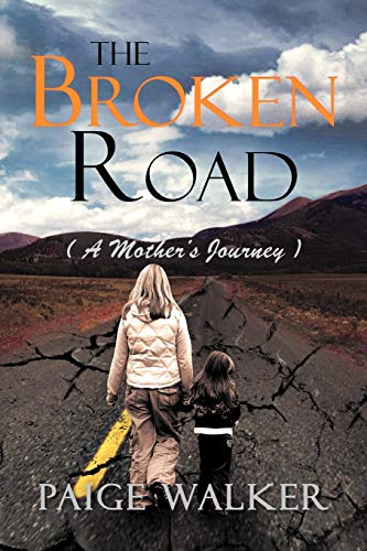 9781465396389: The Broken Road: ( a Mother's Journey )