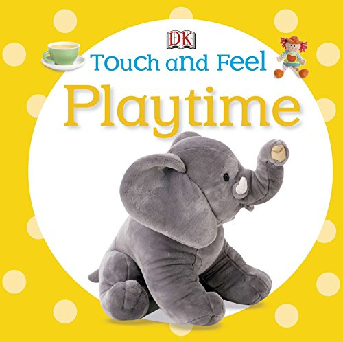 9781465401663: Touch and Feel: Playtime (Touch & Feel)