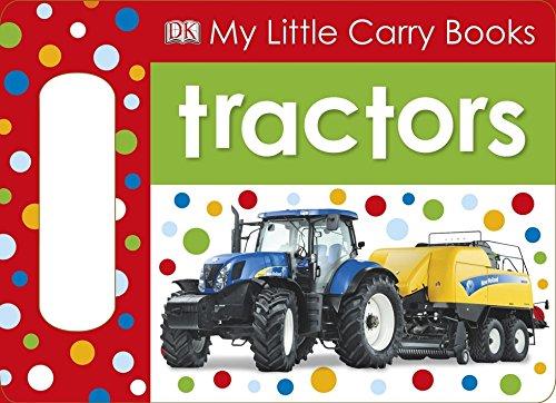 My Little Carry Books: Tractors: DK Publishing