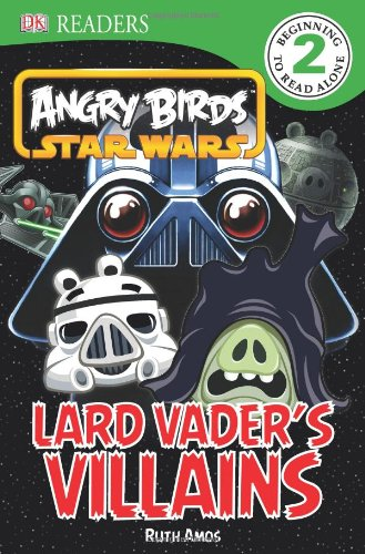 9781465401885: Angry Birds Star Wars: Lard Vader's Villains (Angry Birds Star Wars: DK Readers, Level 2)