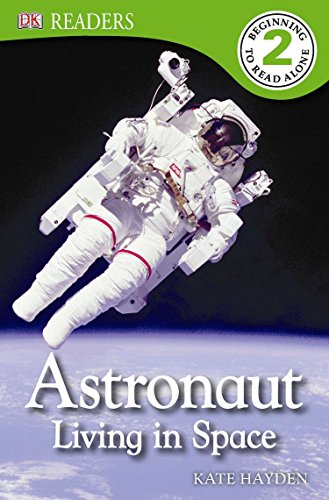 9781465402417: DK Readers L2: Astronaut: Living in Space