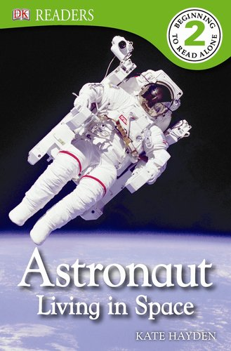 9781465402424: DK Readers L2: Astronaut: Living in Space