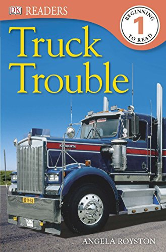 DK Readers L1: Truck Trouble (DK Readers: Level 1): Royston, Angela