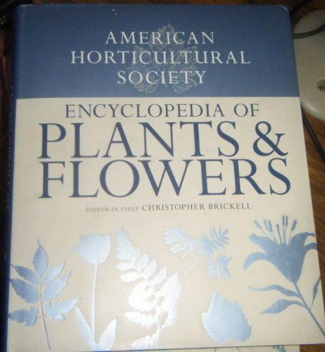 9781465403322: American Horticultural Society Encyclopedia of Plants and Flowers (American Horticultural Society)