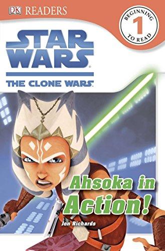 DK Readers L1: Star Wars: The Clone Wars: Ahsoka in Action!