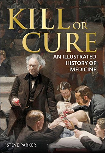 9781465408426: Kill or Cure: An Illustrated History of Medicine