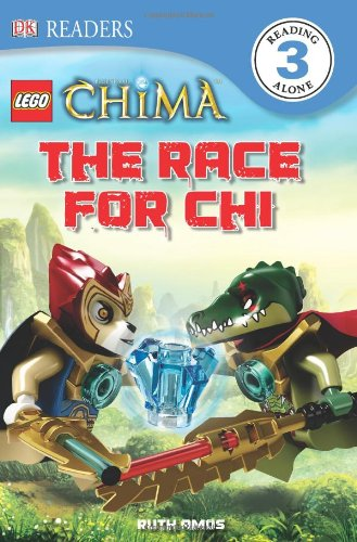 DK Readers: LEGO Legends of Chima: The Race for CHI: Amos, Ruth