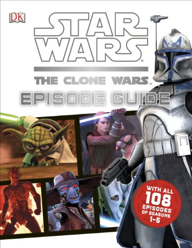 9781465408730: Star Wars: The Clone Wars Episode Guide