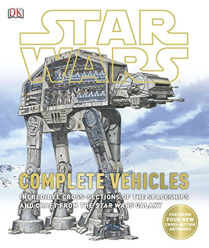 9781465408747: Star Wars: Complete Vehicles: Incredible Cross-Sections of the Spaceships and Craft from the Star Wars Galaxy