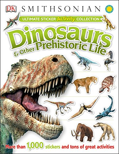 9781465408860: Ultimate Sticker Activity Collection: Dinosaurs and Other Prehistoric Life: More Than 1,000 Stickers and Tons of Great Activities (Ultimate Sticker Collections)