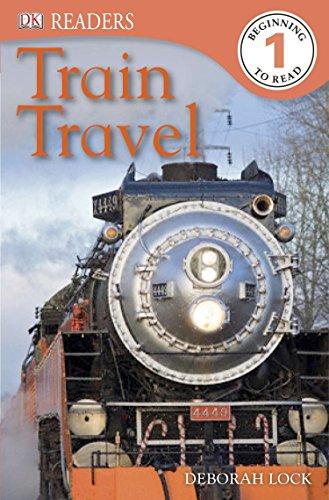 Train Travel (DK Readers: Level 1): Lock, Deborah