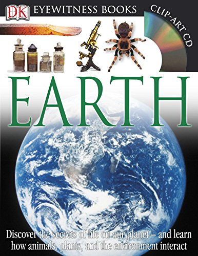 9781465408976: DK Eyewitness Books: Earth: Discover the Secrets of Life on Our Planet and Learn How Animals, Plants, and Our Environment Interact