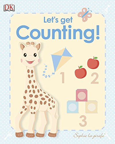 My First Sophie La Girafe: Let's Get Counting! (Sophie the Giraffe): Sirett, Dawn; DK ...