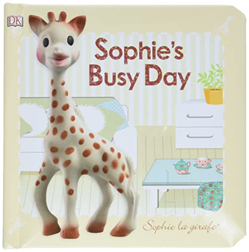 Baby Touch and Feel: Sophie La Girafe: Sophie's Busy Day (Sophie the Giraffe): Sirett, Dawn; ...