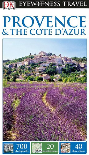 DK Eyewitness Travel Guide: Provence & the Cote d'Azur: DK Publishing