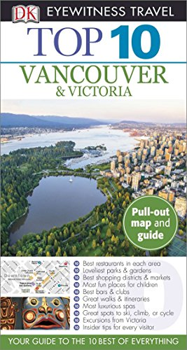 9781465409973: Top 10 Vancouver & Victoria [With Pull-Out Map] (Dk Eyewitness Top 10 Travel Guides)