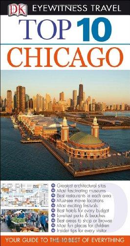 Top 10 Chicago [With Map] (DK Eyewitness Top 10 Travel Guides): Glusac, Elaine; Kronish, Elisa; ...
