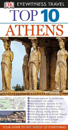 9781465410092: Top 10 Athens (EYEWITNESS TOP 10 TRAVEL GUIDE)