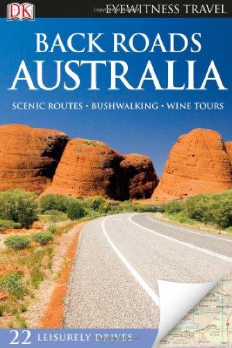 Back Roads Australia (Eyewitness Travel Back Roads): DK Publishing