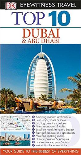 Top 10 Dubai & Abu Dhabi (Eyewitness Top 10 Travel Guide): DK