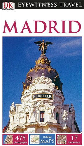 Eyewitness Travel Guide: Eyewitness Travel Guide - Madrid