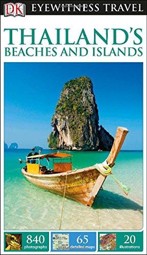 DK Eyewitness Travel Guide: Thailand's Beaches &: DK Publishing