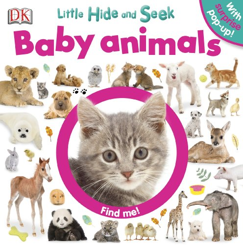 Little Hide and Seek: Baby Animals: DK Publishing