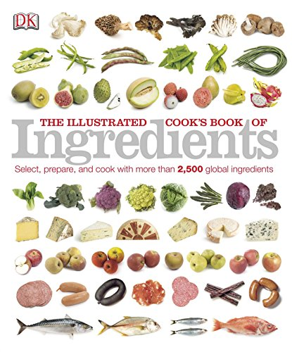 9781465414601: The Illustrated Cook's Book of Ingredients (DK Illustrated Cook Books)