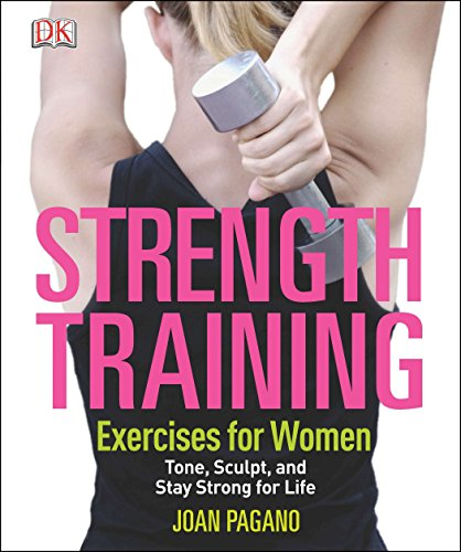 9781465415806: Strength Training Exercises for Women: Tone, Sculpt, and Stay Strong for Life