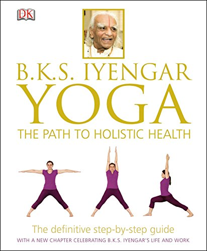 9781465415837: B.K.S. Iyengar Yoga: The Path to Holistic Health