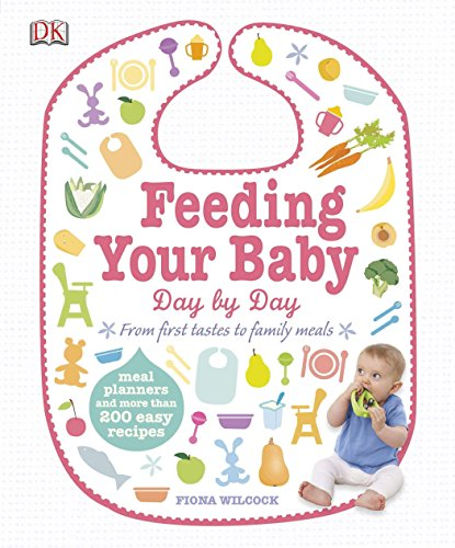 Feeding Your Baby Day by Day: DK Publishing