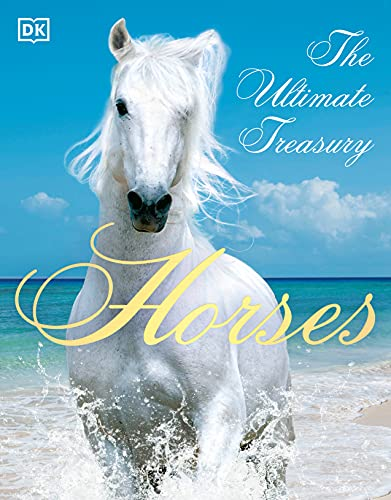 9781465418500: Horses: The Ultimate Treasury